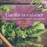 Cueillir et cuisiner herbes et condiments sauvages